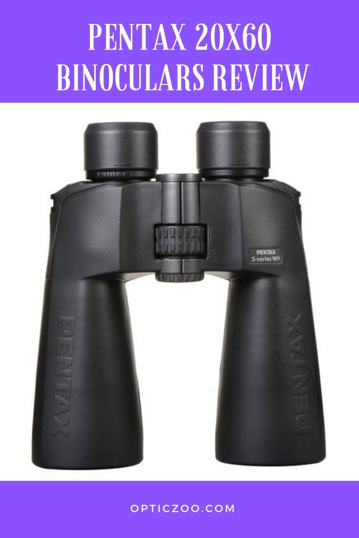 Pentax 20x60 Binoculars Review