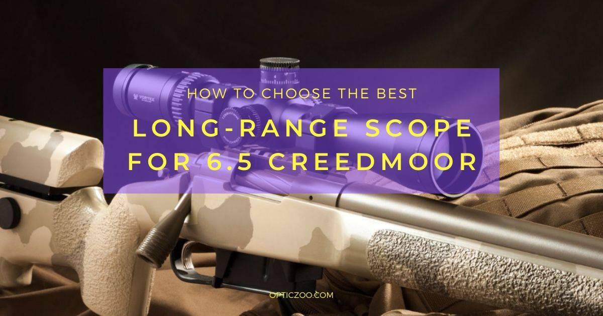 Best Long-Range Scope for 6.5 Creedmoor