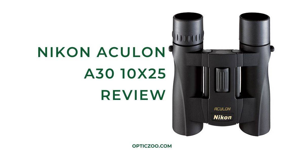 Nikon Aculon A30 10x25 Review 1 | OpticZoo - Best Optics Reviews and Buyers Guides