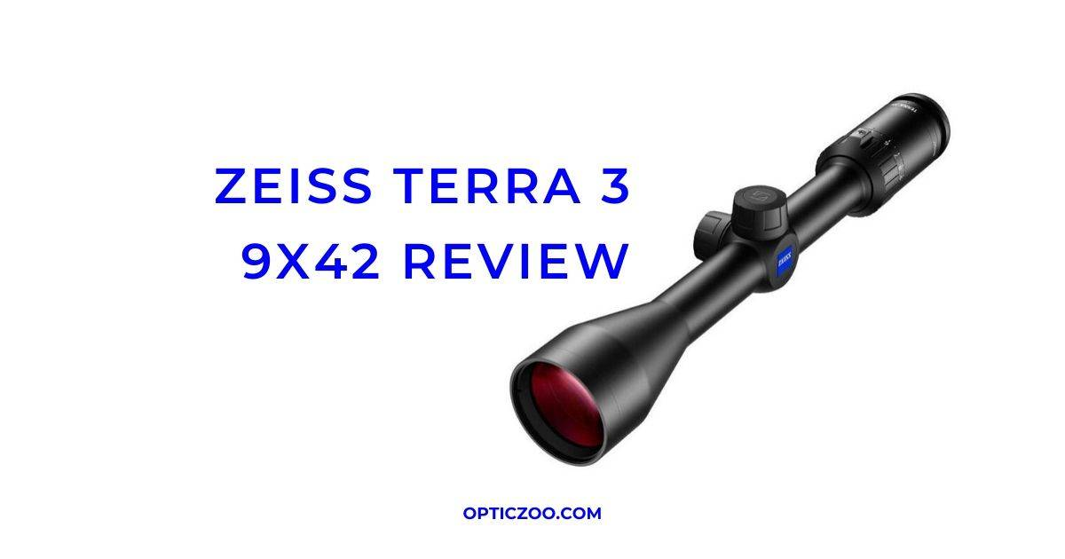 Zeiss Terra 3 9x42 Review 1 | OpticZoo - Best Optics Reviews and Buyers Guides