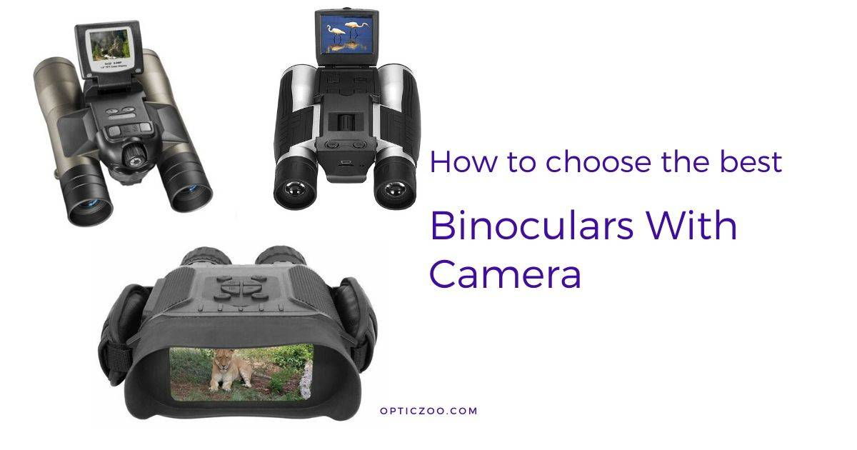 Best Binoculars With Camera - Buyer's Guide 1 | OpticZoo - Best Optics Reviews and Buyers Guides
