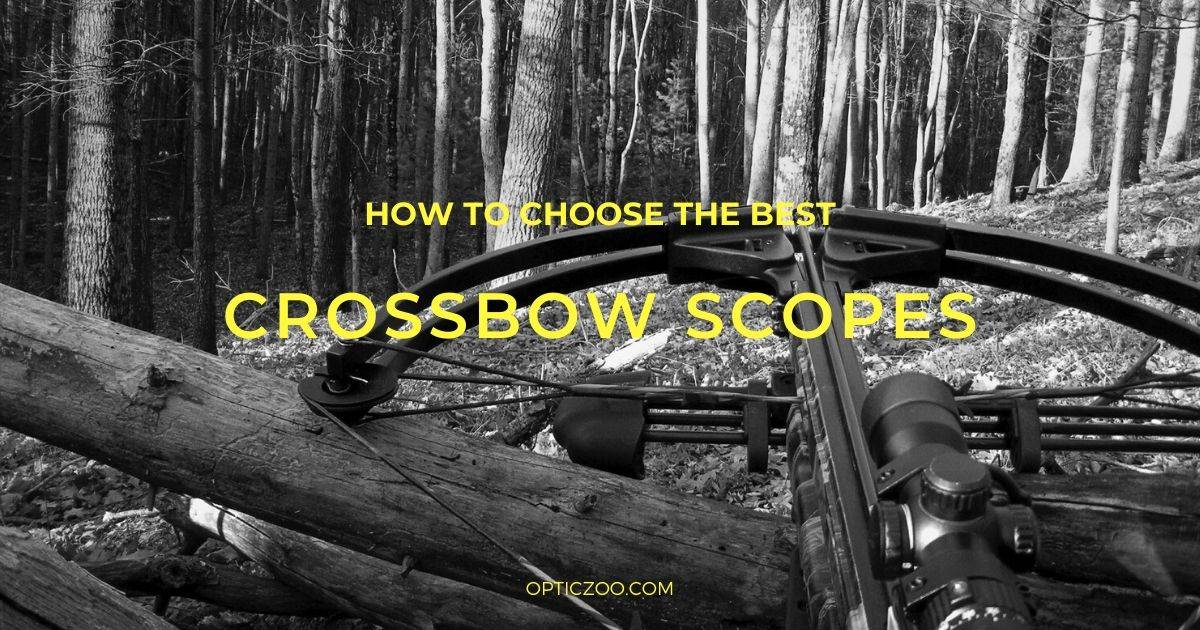 Best Crossbow Scopes - Buyer's Guide 1 | OpticZoo - Best Optics Reviews and Buyers Guides