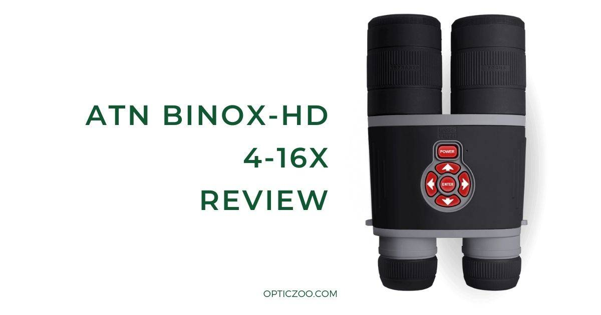 ATN BinoX-HD 4-16X Review 1 | OpticZoo - Best Optics Reviews and Buyers Guides