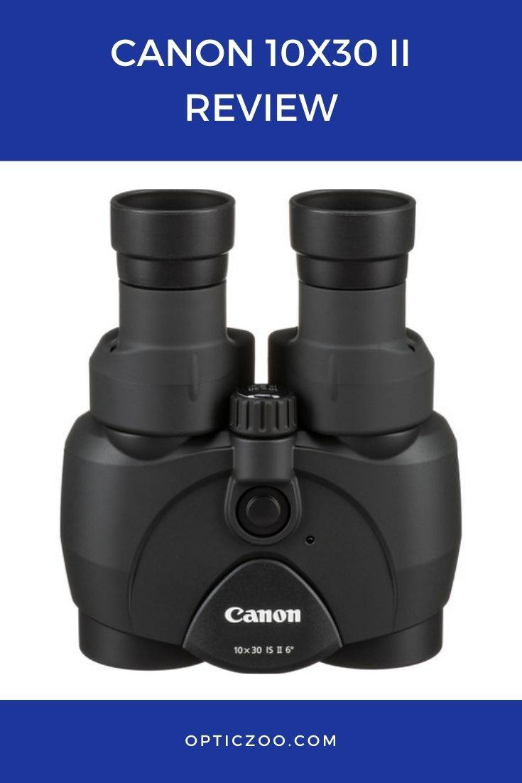 Canon 10x30 II Review