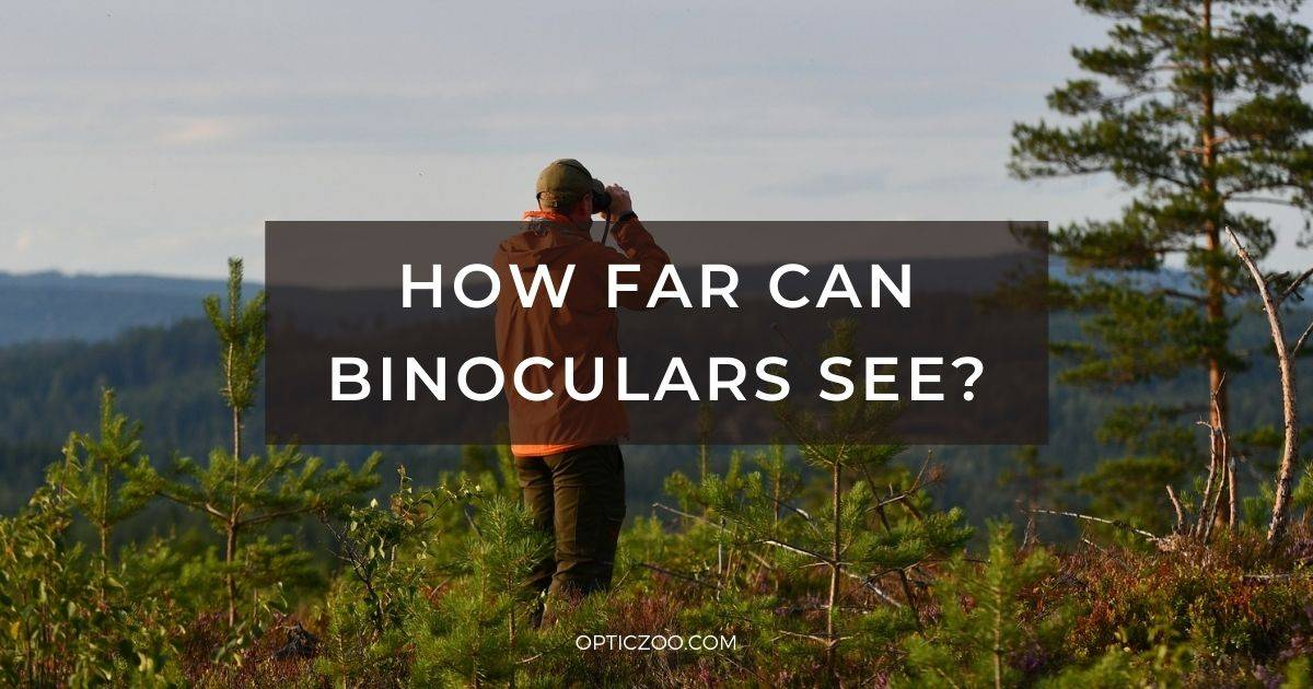 How Far Can Binoculars See