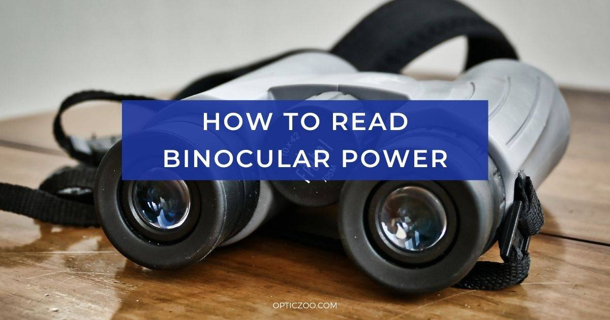 How to Read Binocular Power: Terms, Numbers Explained 1 | OpticZoo - Best Optics Reviews and Buyers Guides
